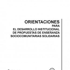 Orientaciones para el desarrollo institucional de propuestas de enseñanza sociocomunitarias solidarias