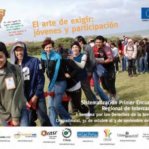 El arte de exigir: jóvenes y participación. Sistematización Primer Encuentro Regional de Intercambio