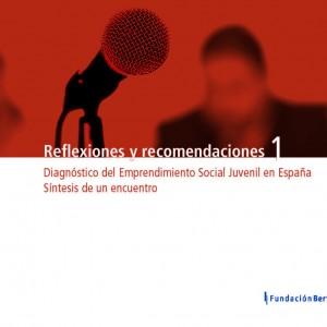Reflexiones y recomendaciones 1. Diagnóstico del Emprendimiento Social Juvenil en España. Síntesis de un encuentro
