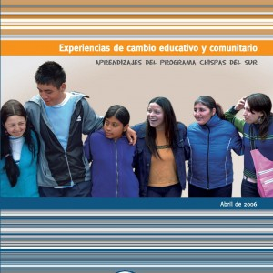 Experiencias de cambio educativo y comunitario. Aprendizajes del programa Chispas del Sur