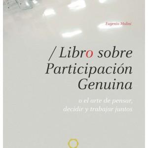 Libro sobre Participación Genuina. O el arte de pensar, trabajar y decidir juntos