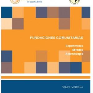 Fundaciones Comunitarias: experiencias, miradas, aprendizajes