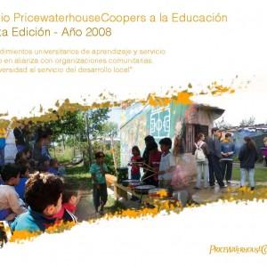 Emprendimientos universitarios de aprendizaje y servicio solidario en alianza con organizaciones comunitarias. La Universidad al servicio del desarrollo local. Premio PricewaterhouseCoopers a la Educación. Quinta Edición